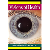 Visions of Health: Understanding Iridology (English Edition)