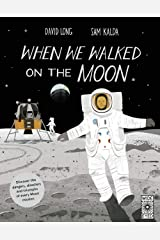 When We Walked on the Moon Hardcover