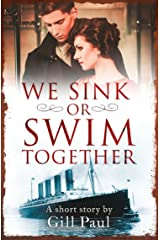 We Sink or Swim Together: An eShort love story Kindle Edition