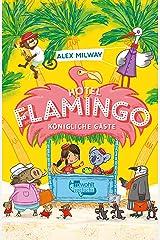Hotel Flamingo: Königliche Gäste (Flamingo-Hotel 2) (German Edition) Kindle Edition