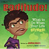 Baditude: What to Do When Your Life Stinks: 02 (Responsible Me!)