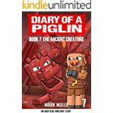 Diary of a Piglin Book 7: The Ancient Creature (An Unofficial Minecraft Book for Kids)
