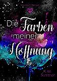 Die Farben meiner Hoffnung: New Adult Dystopie (German Edition)