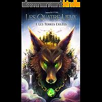 Les Quatre Lieux: I. Les Terres Exilées (trilogie fantastique)