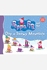Peppa Pig and the Day at Snowy Mountain Hardcover