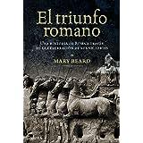 El triunfo romano: Una historia de Roma a través de la celebración de sus victorias