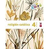 Religión católica. 4 Primaria. Nuevo Kairé - 9788467580860