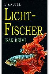 Lichtfischer: Der Isar-Krimi (Amadeus von Waldenbruck 3) Kindle Ausgabe