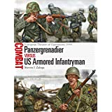 Panzergrenadier vs US Armored Infantryman: European Theater of Operations 1944 (Combat Book 22)