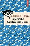 Japanische Geistergeschichten (Geschenkbuch Weisheit, Band 22)