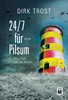 24/7 für Pilsum - Ostfriesland-Krimi (Jan de Fries 2)