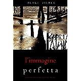 L'Immagine Perfetta (Un emozionante thriller psicologico di Jessie Hunt—Libro Sedici)