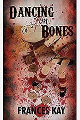 Dancing On Bones Kindle Edition