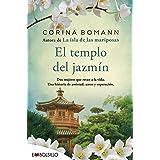 El templo del jazmín/ The Jasmine Temple: Dos Mujeres Que Retan a La Vida. Una Historia De Amistad, Amor Y Superacion.