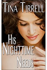 His Nighttime Needs: *a Taboo Series Erotic MILF Fantasy* (His Huge Needs Book 2) Kindle Edition