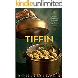 Tiffin: Memories and Recipes of Indian Vegetarian Food