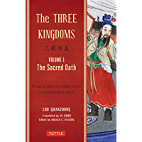 The Three Kingdoms, Volume 1: The Sacred Oath: The Epic Chinese Tale of Loyalty and War in a Dynamic New Translation…