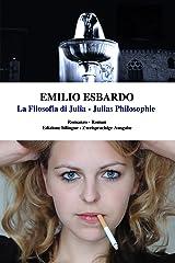 La Filosofia di Julia - Julias Philosophie: Libro bilingue (italiano - tedesco) / Zweisprachiges Buch (Italian Edition) Kindle Ausgabe