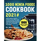1000 Ninja Foodi Cookbook 2021#: Your Complete Guide to Pressure Cook, Slow Cook, Air Fry, Dehydrate, and More, 1000 Ninja Fo