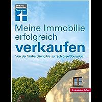 Meine Immobilie erfolgreich verkaufen: Privatverkauf verschiedener Immobilien - Vorbereitung & Unterlagen - Rechtliches…
