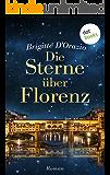 Die Sterne über Florenz: Roman