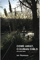 Come Away, O Human Child Kindle Edition