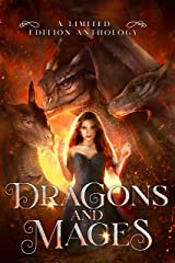 Dragons and Mages: A Limited Edition Anthology Kindle Edition