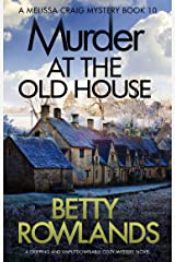 Murder at the Old House: A gripping and unputdownable cozy mystery novel (A Melissa Craig Mystery Book 10) Kindle Edition