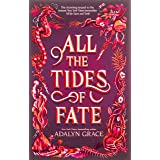 All the Tides of Fate: 2 (All the Stars and Teeth Duology, 2)
