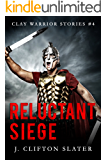 Reluctant Siege (Clay Warrior Stories Book 4)