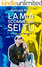 La Mia Scommessa Sei Tu (The Bruins Series Vol. 1)