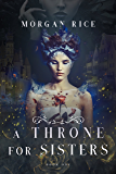 A Throne for Sisters (Book One) (English Edition)