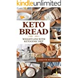 Keto Bread: Lose weight with Ketogenic Diet | 100+ Easy, Cheap & Delicious Recipes for Baking Homemade Low-Carb Bread