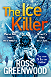 The Ice Killer: A gripping, chilling crime thriller that you won't be able to put down (The DI Barton Series Book 3)