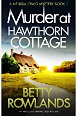 Murder at Hawthorn Cottage: An absolutely gripping cozy mystery (A Melissa Craig Mystery Book 1) Kindle Edition