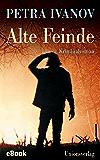 Alte Feinde: Kriminalroman. Ein Fall für Flint & Cavalli (8)
