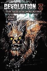 Devolution Z: The Horror Magazine June 2016 Kindle Edition