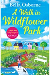 A Walk in Wildflower Park: The perfect new summer romance book to read in 2020 (Wildflower Park Series) Kindle Edition