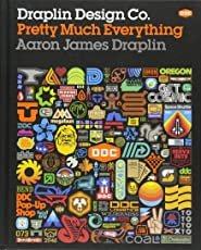 Draplin Design Co.: Pretty Much Everything