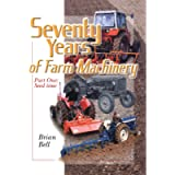 Seventy Years of Farm Machinery: Seedtime v. 1