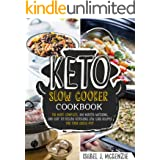 Keto Slow Cooker Cookbook : The Most Complete, 200 Mouth-Watering, and Easy To Follow Ketogenic Low Carb Recipes For Your Cro