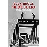 El camino al 18 de julio: La erosión de la democrácia en España (diciembre de 1935 - julio de 1936) (Fuera de colección)