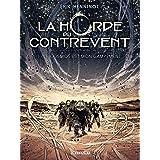 La Horde du contrevent T01 : Le cosmos est mon campement