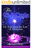 The 95-5 Code: for Activating the Law of Attraction