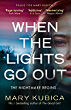 When The Lights Go Out: An utterly gripping psychological thriller, with a twist to take your breath away