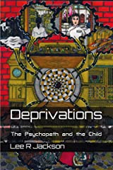 Deprivations: The Psychopath and the Child Kindle Edition
