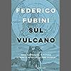Sul vulcano: Come riprenderci il futuro in questa globalizzazione fragile
