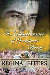 The Disappearance of Georgiana Darcy: A Pride and Prejudice Cozy Mystery Kindle Edition
