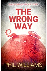 The Wrong Way: An Ordshaw Short Story Kindle Edition