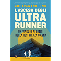 L'ascesa degli ultrarunner: Un viaggio ai limiti della resistenza umana (Disport)